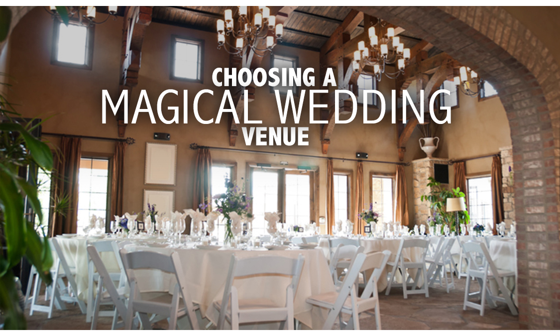3 Considerations for Choosing a Magical Wedding Venue