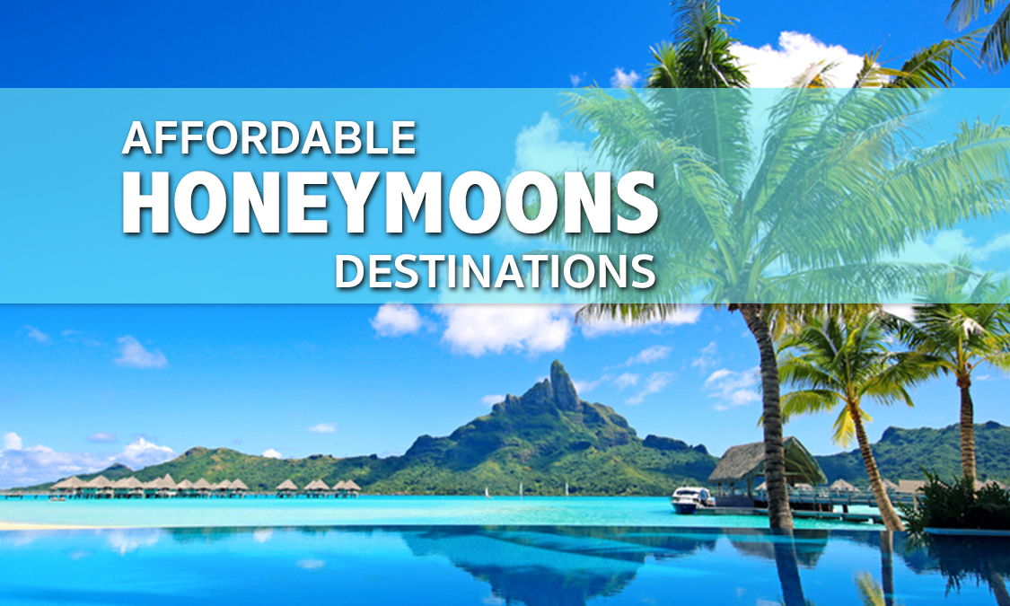 Affordable Places to Go for Your Honeymoon