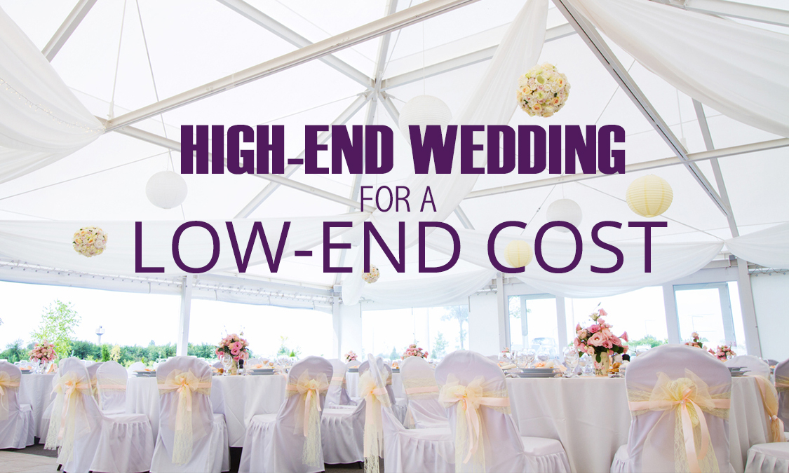 Your High End Wedding For A Low-End Cost