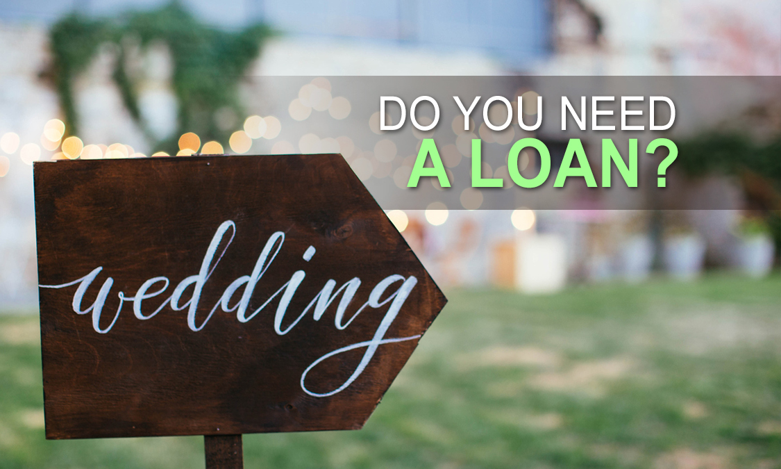 You're Getting Married! Will You Need a Loan?