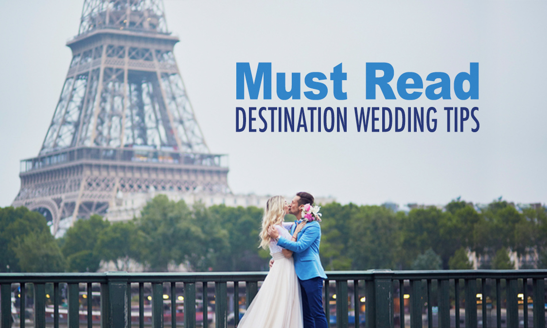 Must Read Tips for Destination Weddings