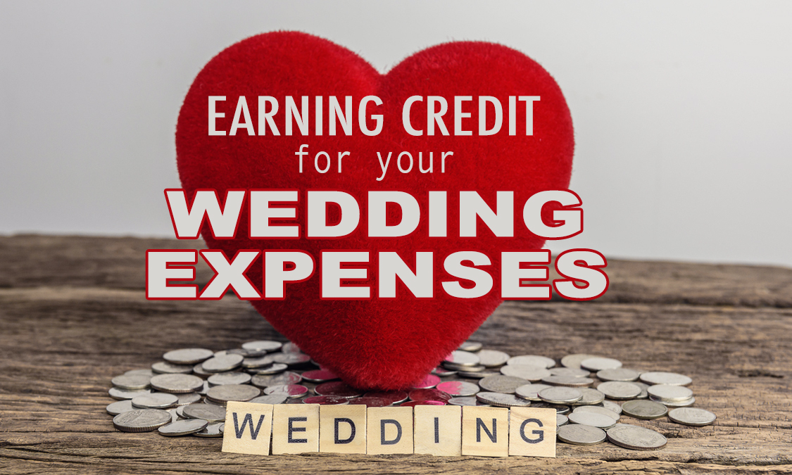 Earning Credit for Your Wedding Expenses