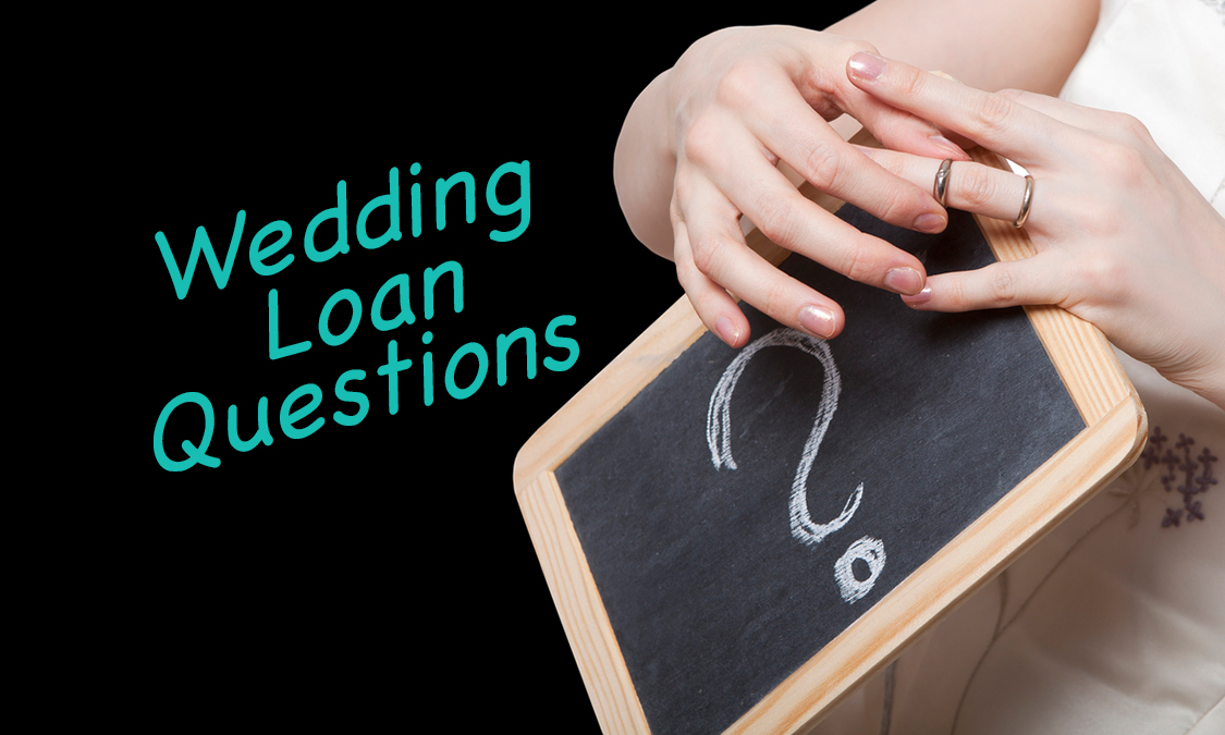 Top 5 Questions about Wedding Loans