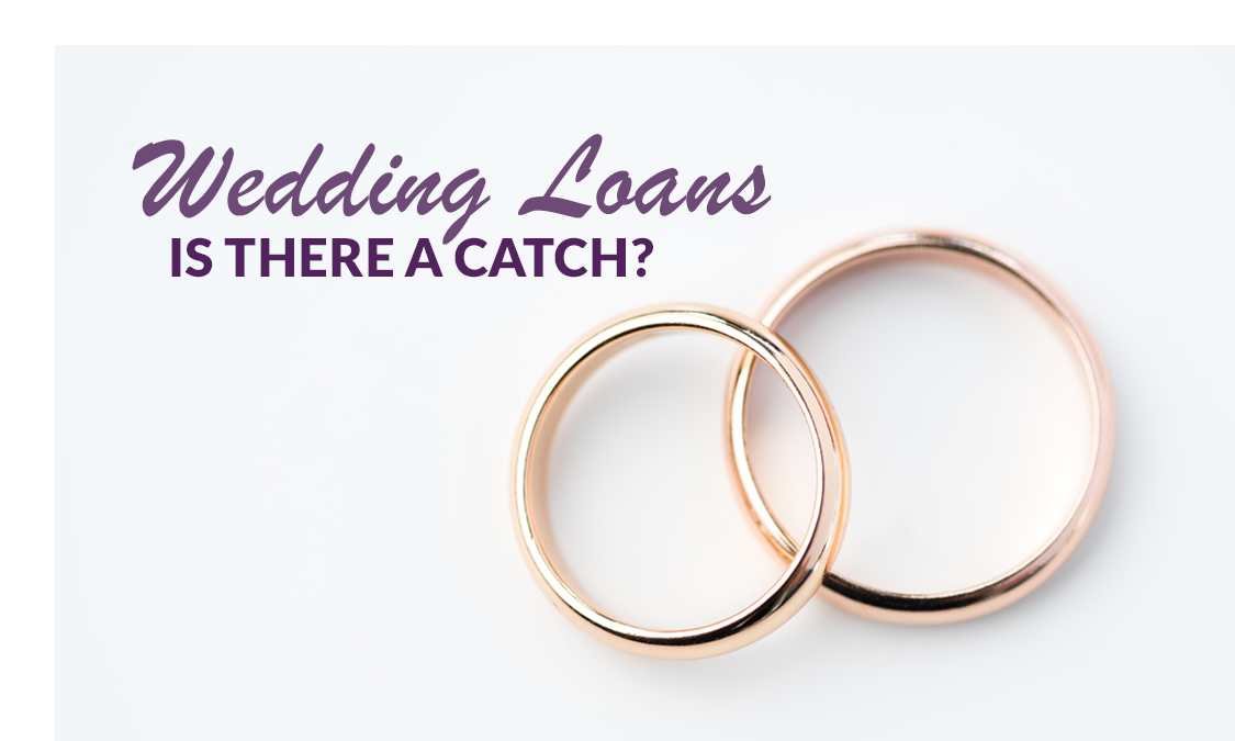 Do Wedding Loans Have A Catch?