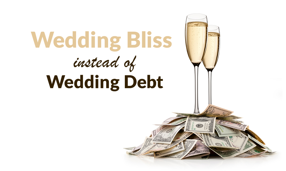 Ways To Enjoy Wedding Bliss Instead of Wedding Bills
