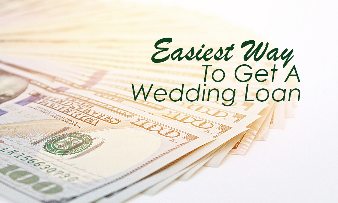 Easiest Way to Get A Wedding Loan