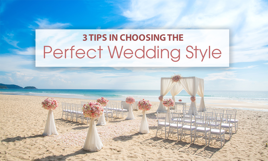 3 Tips for Choosing the Perfect Wedding Style