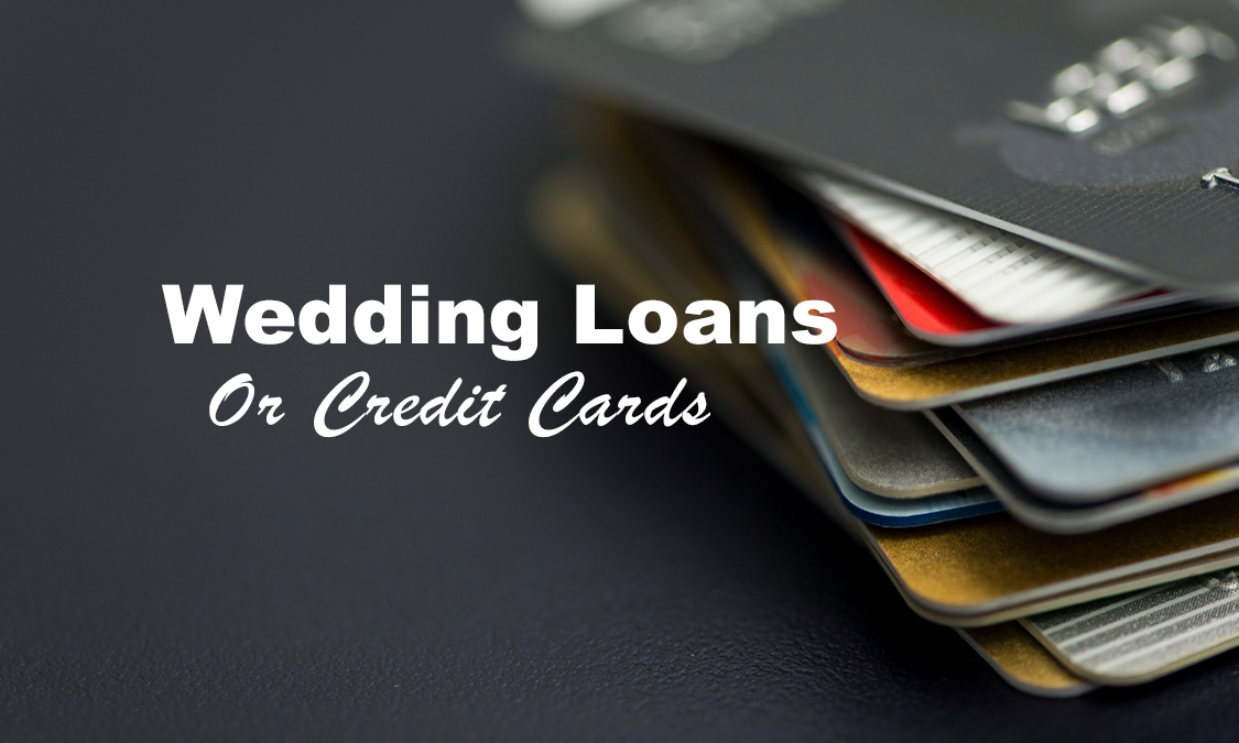 Wedding Loans or Credit Cards?