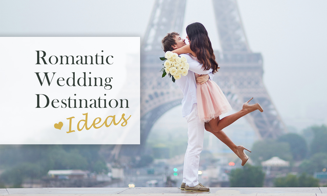 Romantic Wedding Destinations Ideas
