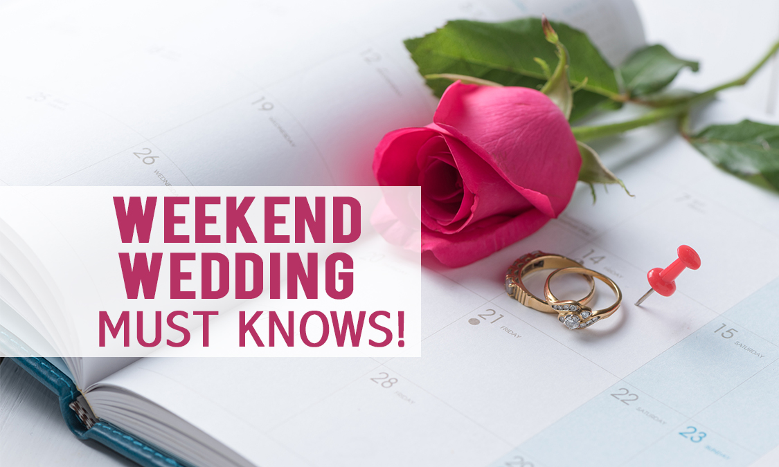 10 Must-Know Tips for a Weekend Wedding