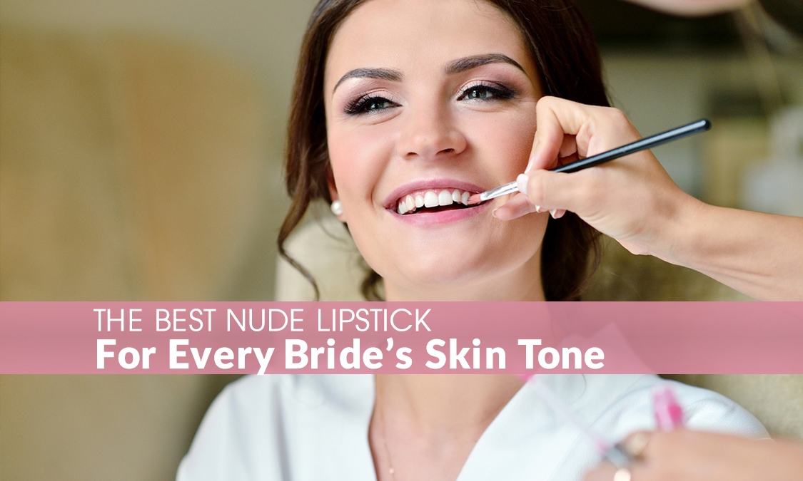 The Best Nude Lipstick for Every Bride's Skin Tone
