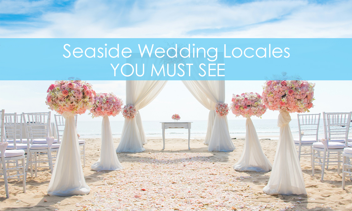 These Seaside Wedding Locales Should Be at the Top of Your List