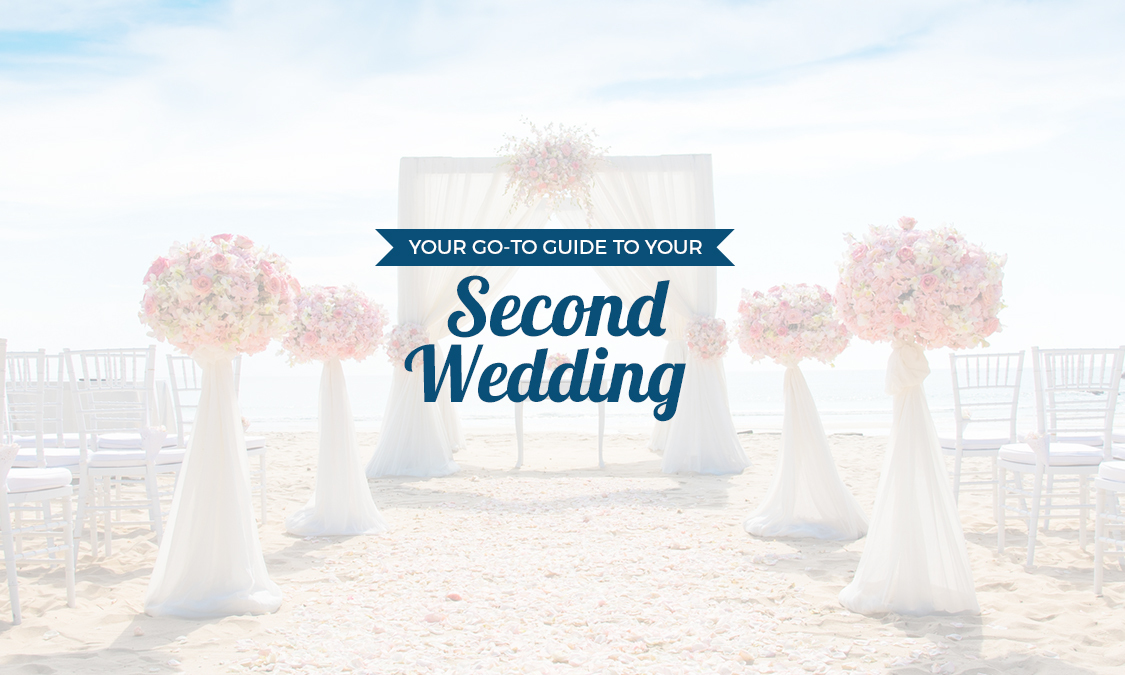 Your Go-To Guide to Your Second Wedding