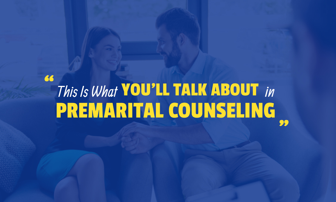 This Is What You'll Talk About in Premarital Counseling